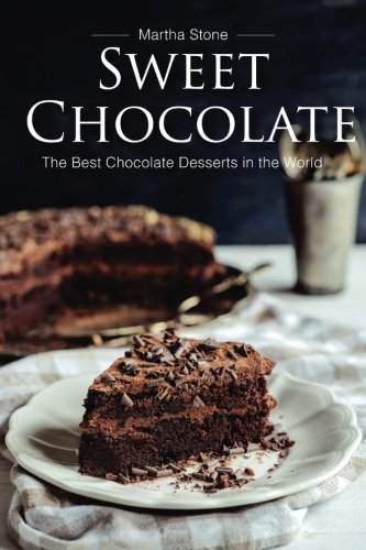 Sweet chocolate the best chocolate desserts in the world for Best dessert recipes in the world