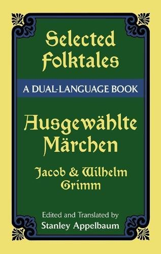 Selected Folktales/Ausgewählte Märchen: A Dual-Language Book (Dover Dual Language German) by Dover Publications