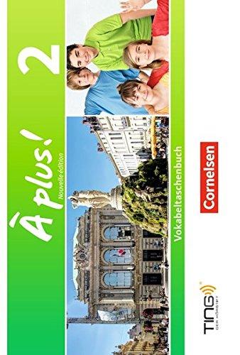 À plus ! - Nouvelle édition: Band 2 - Vokabeltaschenbuch: TING-fähig (Französisch) Taschenbuch – 1. August 2013 Dr. Martina Sobel Cornelsen Verlag 3065201895 Schulbücher
