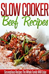 Beef Slow Cooker Recipes: Create Amazing Beef Recipes In Your Crockpot. (Simple Slow Cooker Series) (English Edition)
