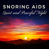 Snoring Aids – Quiet and Peaceful Night, Deep Sleep, Bedtime Music, New Age Music to Stop Snoring