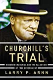 img - for Churchill's Trial: Winston Churchill and the Salvation of Free Government book / textbook / text book