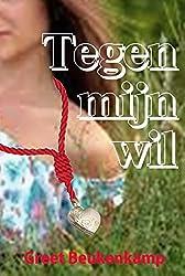 Tegen mijn wil (Dutch Edition)