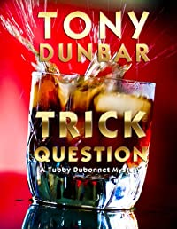 Trick Question by Tony Dunbar ebook deal