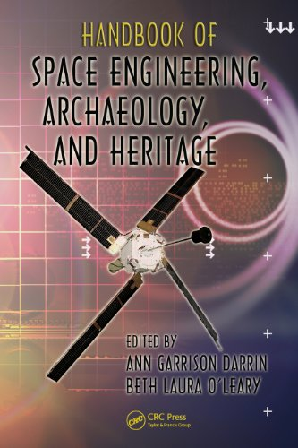 Download Handbook of Space Engineering, Archaeology, and Heritage (Advances in Engineering Series) Pdf