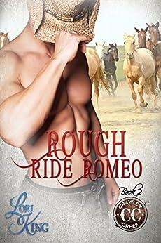 Rough Ride Romeo (Crawley Creek Book 2) by [King, Lori]