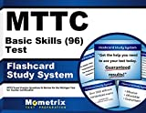 MTTC Basic Skills (96) Test Flashcard Study System: MTTC Exam Practice Questions & Review for the Michigan Test for Teacher Certification (Cards)