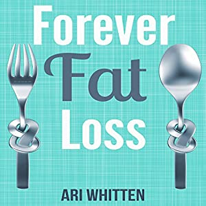 Forever Fat Loss Audiobook