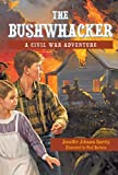 img - for The Bushwhacker: A Civil War Adventure by Jennifer Johnson Garrity (1999-09-04) book / textbook / text book