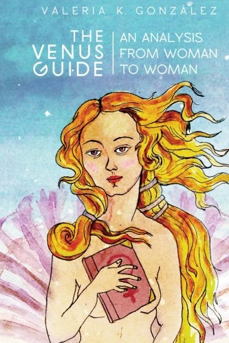 The Venus Guide: An Analysis from Woman to Woman PDF