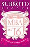 MBA at 16: A Teenager's Guide to the World of Business