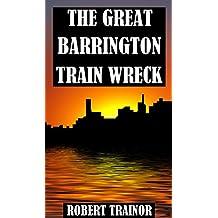 THE GREAT BARRINGTON TRAIN WRECK