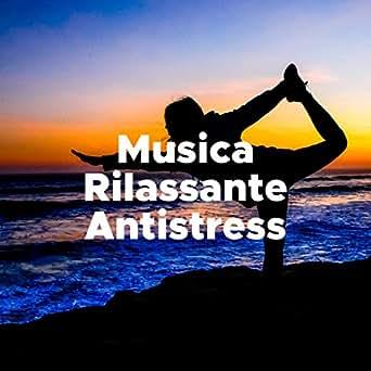 Musica Rilassante Antistress by Outdoor Yoga & El Mundo Yoga ...