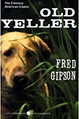 By Fred Gipson Old Yeller (Perennial Classics) (Paperback) December 1, 2009 Paperback
