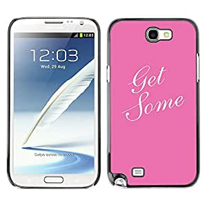 Planetar® ( Get Some Pink White Text Calligraphy ) SAMSUNG Galaxy Note 2 II / N7100 Fundas Cover Cubre Hard Case Cover