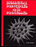 Biological Principles and Processes, Claude A. Villee and Vincent G. Dethier, 0721690297