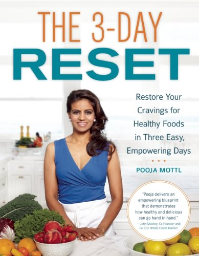 The 3-Day Reset: Restore Your Cravings For Healthy Foods in Three Easy,  Empowering Days: Mottl, Pooja: 9781580055277: Amazon.com: Books