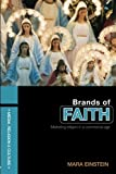 Brands of Faith: Marketing Religion in a Commercial Age (Media, Religion and Culture)