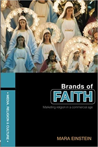 Brands of Faith: Marketing Religion in a Commercial Age