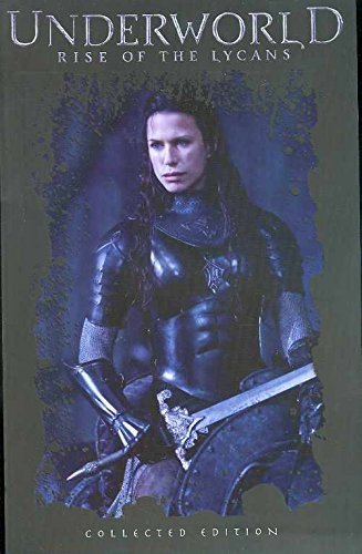 Underworld: Rise of the Lycans Collected Edition by Kevin Grevioux (2008-12-09)