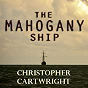 The Mahogany Ship: Sam Reilly, Book 2 | Christopher Cartwright