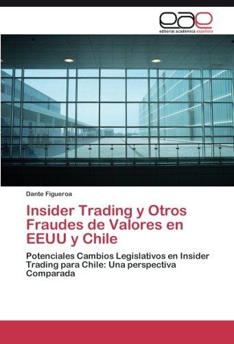 Descargar Libro Insider Trading Y Otros Fraudes De Valores En Eeuu Y Chile Figueroa Dante
