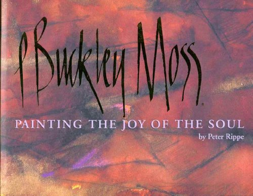 P. Buckley Moss: Painting the Joy of the Soul, used for sale  Delivered anywhere in USA