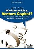 Wie komme ich zu Venture Capital? Praxisratgeber mit Insidertipps für die erfolgreiche Kapitalakquise