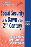 img - for Social Security at the Dawn of the 21st Century: Topical Issues and New Approaches (International Social Security) book / textbook / text book