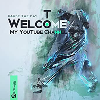 Welcome To My YouTube Channel by Pause The Day on Amazon Music