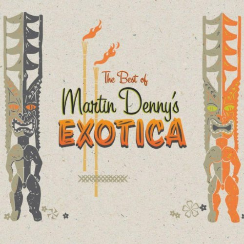 best-of-martin-dennys-exotica
