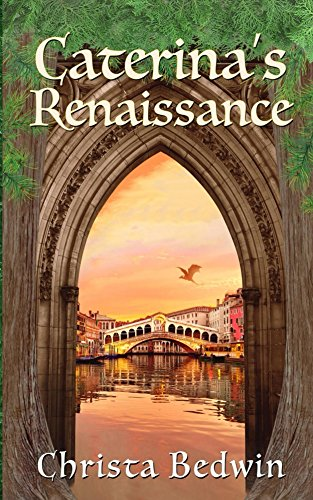 Caterina's Renaissance by [Bedwin, Christa]