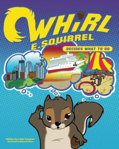 Whirl E. Squirrel Decides What To Do