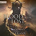 Blood of the Lost: The Darkness Within Saga, Book 2 Audiobook by JD Franx Narrated by Simon Vance