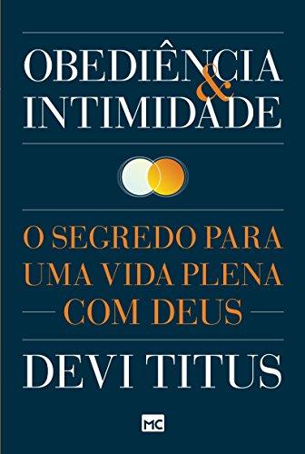 Obediência e intimidade: O segredo para uma vida plena com Deus (Portuguese Edition)