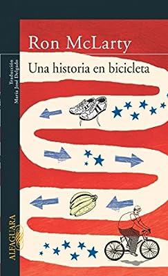 Una historia en bicicleta (LITERATURAS): Amazon.es: MCLARTY, RON ...