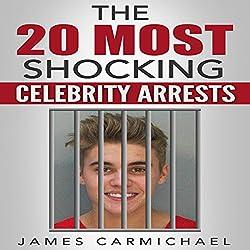 The 20 Most Shocking Celebrity Arrests