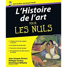 Histoire de l'art Pour les Nuls (French Edition)
