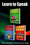 Learn Languages & Learn French & Learn Spanish: Language Learning Course! 3 Books in 1  A Simple and Easy Guide for Beginners to Learn any Foreign Language Plus Learn French and Spanish Bonus Books