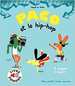 Amazon Fr Paco Et Le Hip Hop Livre Sonore Magali Le