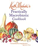 Keith Michell's Practically Macrobiotic Cookbook, Keith Michell, 0892818484
