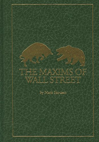 The Maxims of Wall Street: A Compendium of Financial Adages, Ancient Proverbs, and Worldly Wisdom