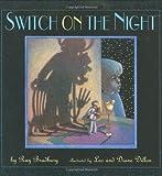 Switch on the Night, Ray Bradbury, 0375806083