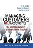Managing Customers as Investments, Sunil Gupta and Donald Lehmann, 0131428950