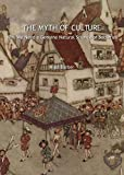 img - for The Myth of Culture: Why We Need a Genuine Natural Science of Societies book / textbook / text book