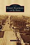 img - for Street Railways of El Paso book / textbook / text book