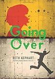 Going Over, Beth Kephart, 1452124574