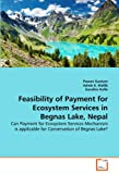 Feasibility of Payment for Ecosystem Services in Begnas Lake, Nepal, Pawan Gautam and Ashok K. Mallik, 3639308344