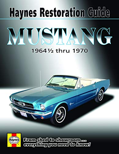 Ford Mustang Restoration Guide, '64-1/2-'70 Technical Repair Manual (Hayne's Automotive Repair Manual) ()