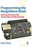 Programming the BeagleBone Black: Getting Started with JavaScript and BoneScript